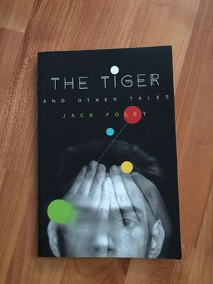 The Tiger and Other Tales. By Jack Foley. for Sale in Manchester, CT