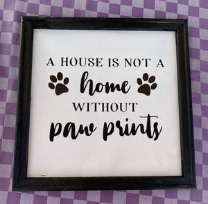 A house is not a home without paw prints handmade canvas for Sale in Alhambra, CA
