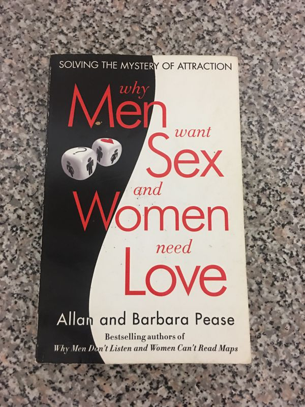 Why Men Want Sex and Women Need Love by Allan and Barbara Pease