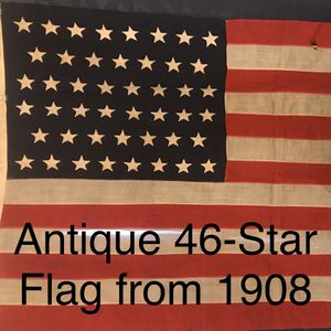 Antique 46-Star flag from 1908 for Sale in San Diego, CA