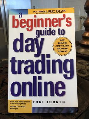 A Beginner's Guide to Day Trading Online - by Toni Turner (Paperback) for Sale in McKinney, TX