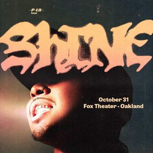SHINE TOUR staring P-LO, OFFSET JIM, ALLBLACK, G-EAZY and more to be announced OCTOBER 31st in OAKLAND at the FOX theatre 💀🎃 for Sale in Oakland, CA