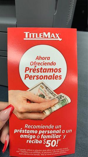 Refferrals for $50! En Titlemax La Feria! for Sale in La Feria, TX