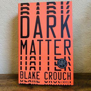 Dark Matter- Blake Crouch for Sale in San Antonio, TX