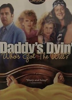DADDY'S DYIN'... WHO'S GOT THE WILL? (DVD, 2004) ***Rare, OOP!*** 1990 Comedy for Sale in Orlando,  FL