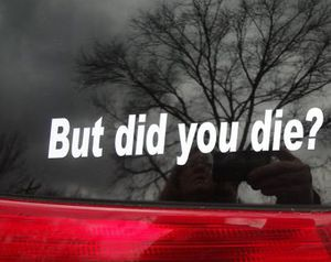 But did you die ? Decal for Sale in Washington, DC