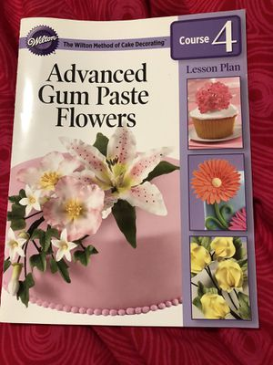 Wilton Advanced Gum Paste Flowers book for Sale in Boston, MA