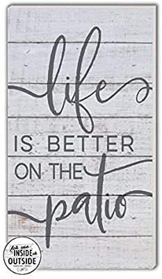 "Life is Better Patio Indoor/Outdoor Sign, 11"" x 20"" for Sale in Los Angeles, CA"
