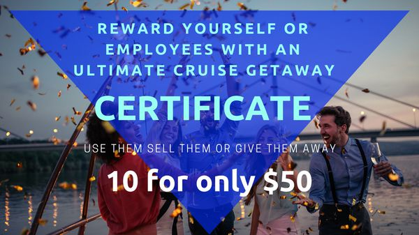Ultimate Cruise Getaway Certificates - 10 for $50